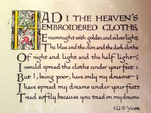 Yeats - He wishes for the cloths of heaven